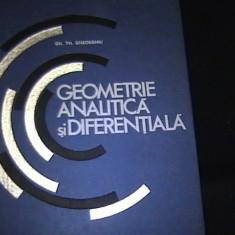 GEOMETRIE ANALITICA SI DIFERENTIALA-GH. T. GHEORGHIU-330 PG-, Alta editura