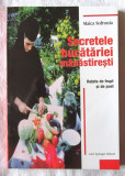 """SECRETELE BUCATARIEI MANASTIRESTI - Retete de frupt si de post"", Maica Sofronia, Alta editura, 2000"