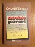 Maresalul ION ANTONESCU - Secretele Guvernarii - Editura Romanul, 1992, 287 p.