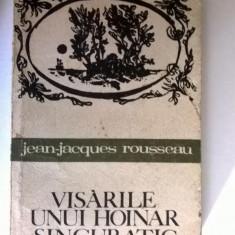 Jean-Jeacques Rousseau – Visarile unui hoinar singuratic