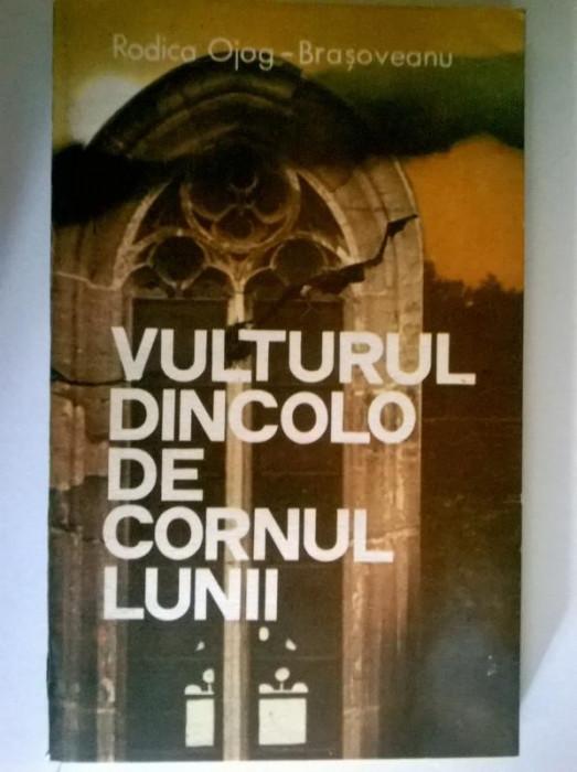 Rodica Ojog-Brasoveanu – Vulturul dincolo de cornul lunii