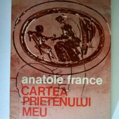 Anatole France – Cartea prietenului meu