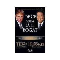 Donald Trump, R. Kiyosaki - De ce vrem să fii bogat