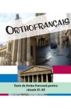 Orthofrancais. Teste De Limba Franceza Pentru Cls 11-12 - Larisa Gojnete