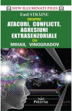 Atacuri, conflicte, agresiuni extrasenzoriale cu Mihail Vinogradov - Emil Strainu