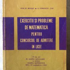 EXERCITII SI PROBLEME DE MATEMATICA pentru CONCURSUL DE ADMITERE IN LICEE- Musat, Alta editura