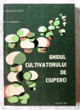 GHIDUL CULTIVATORULUI DE CIUPERCI, N. Mateescu, 1983. CENTROCOOP