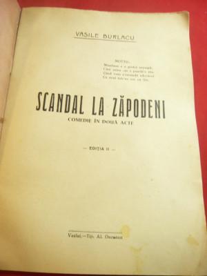 Vasile Burlacu - Scandal la Zapodeni -Ed.Al.Onceanu- Vaslui ,interbelica , 23 p foto