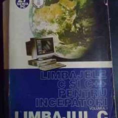 Limbajele C Si C++ Pentru Incepatori Vol I - Liviu Negrescu ,545091