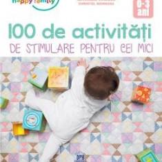 100 de activitati de stimulare pentru cei mici 0-3 ani - Veronique Conraud, Christel Mehnana