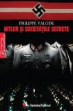 E3 Hitler Si Societatile Secrete - Philippe Valode