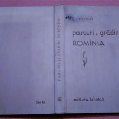 Parcuri si gradini in Romania  - Arh. Rica Marcus, Alta editura, 1958