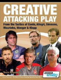 Creative Attacking Play - From the Tactics of Conte, Allegri, Simeone, Mourinho, Wenger & Klopp, Paperback