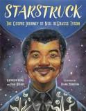 Starstruck: The Cosmic Journey of Neil Degrasse Tyson, Hardcover