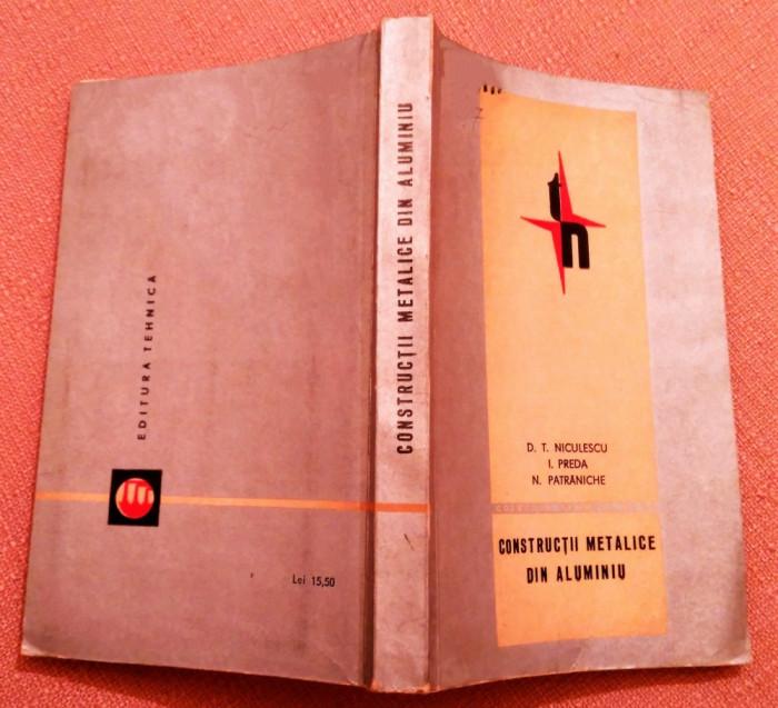 Constructii Metalice Din Aluminiu. Contine 7 Anexe - D. T. Niculescu, I. Preda