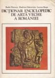 R. Florescu - Dicționar enciclopedic de artă veche a României