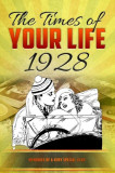 The Times of Your Life 1928: Born in 1928? Unique Birthday Gift or Anniversary Present Idea - Birthday Kardlet - Yearbook, Paperback