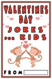 Valentines Day Jokes for Kids: Valentines Day Gift for Kids, Paperback