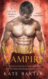 The Warrior Vampire: A Last True Vampire Novel