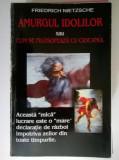 Friedrich Nietzsche - Amurgul idolilor {Antet}