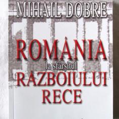 """""""ROMANIA LA SFARSITUL RAZBOIULUI RECE"""", Mihail Dobre, 2011. Carte noua, Humanitas"""