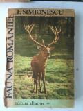 Fauna Romaniei/autor I. Simionescu/Ed. Albatros/Ed. a III-a/1983