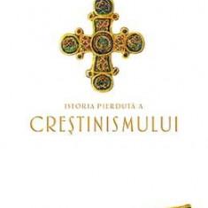 Istoria pierduta a crestinismului - Philip Jenkins