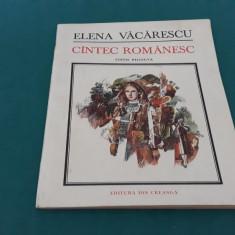 CÎNTEC ROMÂNESC/ELENA VĂCĂRESCU/ ILUSTRATII TEODOR BOGOI/ 1987/ ED. BILINGVĂ