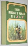 Plante medicinale si aromatice de la A la Z-Ovidiu Bojor,Mircea Alexan,1982,NOUA