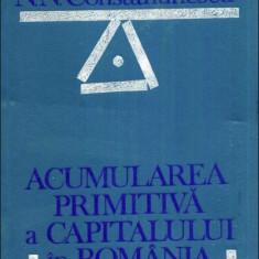 Acumularea primitiva a capitalului in Romania  / N. N. Constantinescu