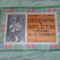 Carte/caiet vechi 1973,DESENAM SI IMPLETIM(TESEM)MOTIVE ROMANESTI,Ilie Mirea,T.G