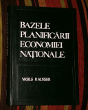 Bazele planificarii economiei nationale  / Vasile Rausser