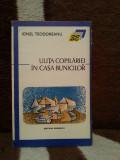 ULITA COPILARIEI/IN CASA BUNICILOR-IONEL TEODOREANU