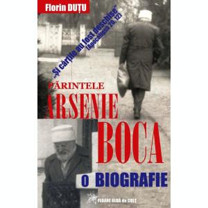 """Florin DUȚU. """"Şi cărţile au fost deschise"""". Arsenie Boca (1910-1989)"""