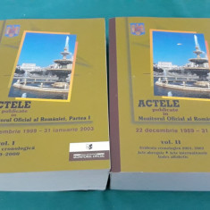 ACTELE PUBLICATE ÎN MONITORUL OFICIAL AL ROMÂNIEI*DEC. 1989- IAN. 2003/ 2 VOL.