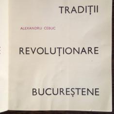 Traditii revolutionare bucurestene - Alexandru Cebuc
