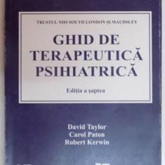GHID DE TERAPEUTICA PSIHIATRICA, EDITIA A SAPTEA DE DAVID TAYLOR, CAROL PATON, ROBERT KERWIN,
