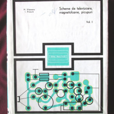 """SCHEME DE TELEVIZOARE, MAGNETOFOANE, PICUPURI - Vol. I"",  M. Silisteanu, Alta editura, 1983"