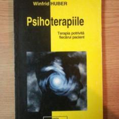 PSIHOTERAPIILE. TERAPIA POTRIVITA FIECARUI PACIENT DE WINFRID HUBER