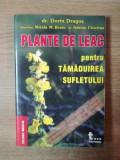 PLANTE DE LEAC PENTRU TAMADUIREA SUFLETULUI DE DORIN DRAGOS ,