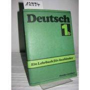 Deutsch - ein Lehrbuch fur Auslander. Teil 1 b