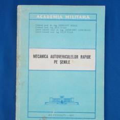 COL. GORIANU MIHAI - MECANICA AUTOVEHICULELOR RAPIDE PE SENILE , 1977