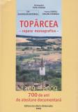 ARHIMANDRIT TEOFIL PARAIAN - TOPARCEA REPERE MONOGRAFICE  700 ANI DE ATESTARE