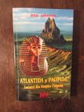 Atlantida si Pacifida Amintiri din noaptea timpului - Dan Apostol