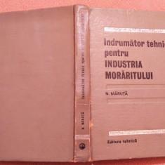 Indrumator tehnic pentru industria moraritului - N. Maruta, Alta editura, 1967