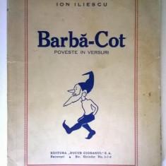 Ion Iliescu - Barba-Cot Poveste in versuri (Cu autograf, 1943)