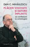 Placeri vinovate si datorii implinite - Dan C. Mihailescu
