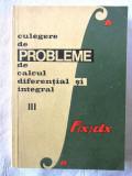 CULEGERE DE PROBLEME DE CALCUL DIFERENTIAL SI INTEGRAL- Vol.III, G. Bucur, Campu