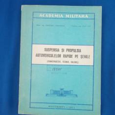 ARNICERU GHEORGHE - SUSPENSIA SI PROPULSIA AUTOVEHICULELOR RAPIDE PE SENILE,1971