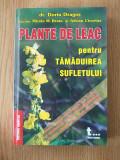 PLANTE DE LEAC PENTRU TAMADUIREA SUFLETULUI- DORIN DRAGOS
